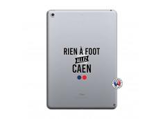 Coque iPad 2018/2017 Rien A Foot Allez Caen