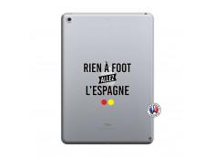 Coque iPad 2018/2017 Rien A Foot Allez L'Espagne