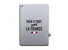 Coque iPad 2018/2017 Rien A Foot Allez La France
