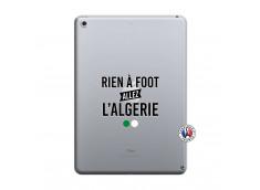 Coque iPad 2018/2017 Rien A Foot Allez L Algerie