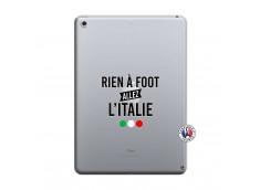 Coque iPad 2018/2017 Rien A Foot Allez L'Italie