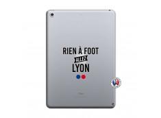 Coque iPad 2018/2017 Rien A Foot Allez Lyon