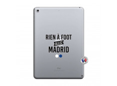 Coque iPad 2018/2017 Rien A Foot Allez Madrid