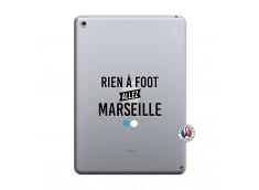 Coque iPad 2018/2017 Rien A Foot Allez Marseille