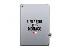 Coque iPad 2018/2017 Rien A Foot Allez Monaco