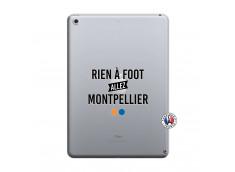 Coque iPad 2018/2017 Rien A Foot Allez Montpellier