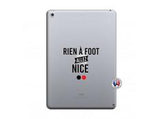 Coque iPad 2018/2017 Rien A Foot Allez Nice