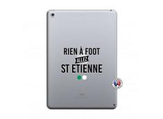 Coque iPad 2018/2017 Rien A Foot Allez St Etienne