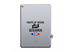 Coque iPad AIR 2 Frappe De Batard Comme Benjamin