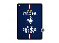 Coque iPad AIR 2 Je Peux Pas On Est Les Champions Du Monde Noir