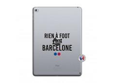 Coque iPad AIR 2 Rien A Foot Allez Barcelone