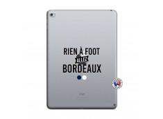 Coque iPad AIR 2 Rien A Foot Allez Bordeaux