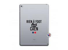 Coque iPad AIR 2 Rien A Foot Allez Caen