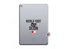 Coque iPad AIR 2 Rien A Foot Allez Dijon