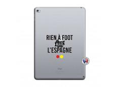 Coque iPad AIR 2 Rien A Foot Allez L'Espagne