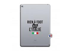 Coque iPad AIR 2 Rien A Foot Allez L'Italie