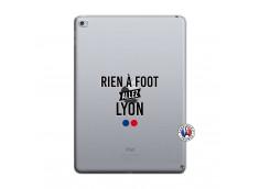 Coque iPad AIR 2 Rien A Foot Allez Lyon