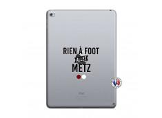 Coque iPad AIR 2 Rien A Foot Allez Metz
