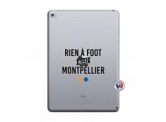 Coque iPad AIR 2 Rien A Foot Allez Montpellier