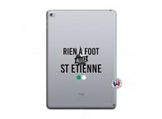 Coque iPad AIR 2 Rien A Foot Allez St Etienne