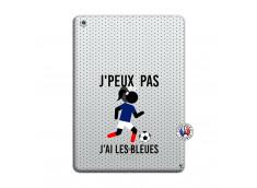 Coque iPad AIR Je Peux Pas J Ai Les Bleues Maillot