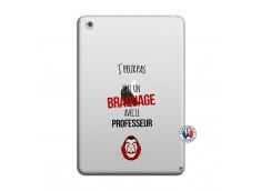 Coque iPad Mini 3/2/1 J Peux Pas J Ai Un Braquage Avec Le Professeur