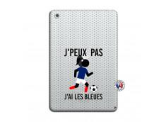 Coque iPad Mini 3/2/1 Je Peux Pas J Ai Les Bleues Maillot