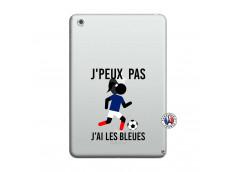 Coque iPad Mini 3/2/1 Je Peux Pas J Ai Les Bleues