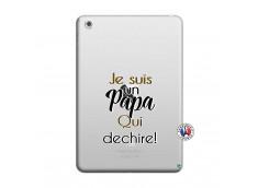 Coque iPad Mini 3/2/1 Je Suis Un Papa Qui Dechire
