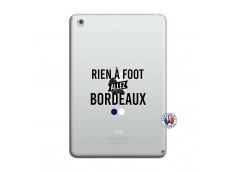 Coque iPad Mini 3/2/1 Rien A Foot Allez Bordeaux