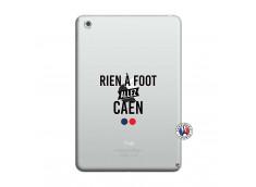 Coque iPad Mini 3/2/1 Rien A Foot Allez Caen