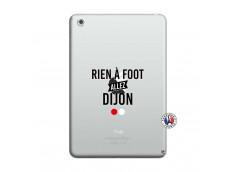 Coque iPad Mini 3/2/1 Rien A Foot Allez Dijon