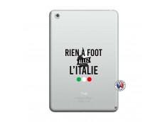 Coque iPad Mini 3/2/1 Rien A Foot Allez L'Italie