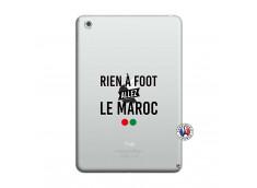 Coque iPad Mini 3/2/1 Rien A Foot Allez Le Maroc
