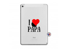 Coque iPad Mini 4 I Love Papa