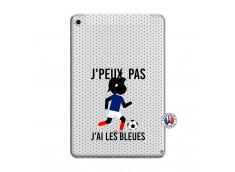 Coque iPad Mini 4 Je Peux Pas J Ai Les Bleues Maillot