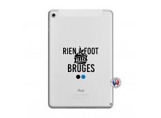 Coque iPad Mini 5/4 Rien A Foot Allez Bruges