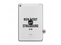 Coque iPad Mini 5/4 Rien A Foot Allez Strasbourg
