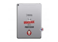 Coque iPad PRO 10.5 J Peux Pas J Ai Un Braquage Avec Le Professeur