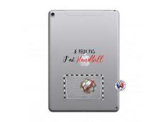 Coque iPad PRO 10.5 Je peux pas j'ai Handball