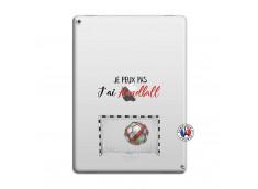 Coque iPad PRO 12.9 Je peux pas j'ai Handball
