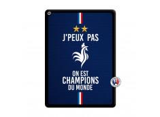 Coque iPad PRO 12.9 Je Peux Pas On Est Les Champions Du Monde Noir