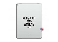 Coque iPad PRO 12.9 Rien A Foot Allez Amiens