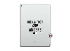 Coque iPad PRO 12.9 Rien A Foot Allez Angers