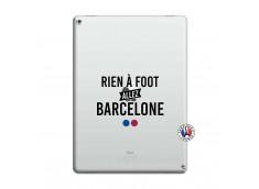 Coque iPad PRO 12.9 Rien A Foot Allez Barcelone