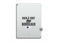 Coque iPad PRO 12.9 Rien A Foot Allez Bordeaux