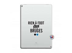 Coque iPad PRO 12.9 Rien A Foot Allez Bruges