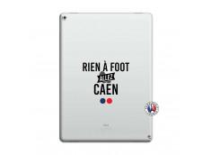 Coque iPad PRO 12.9 Rien A Foot Allez Caen