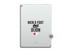 Coque iPad PRO 12.9 Rien A Foot Allez Dijon