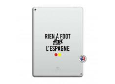 Coque iPad PRO 12.9 Rien A Foot Allez L'Espagne